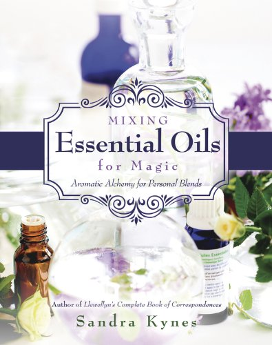 Mixing Essential Oils for Magic: Aromatic Alchemy