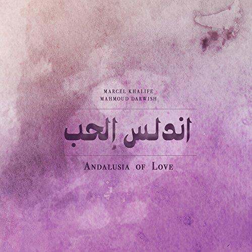 Andalusia of Love (Andalus Al Hob)