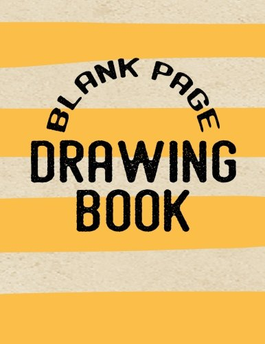 Blank Page Drawing Book: 8.5 x 11, 120 Unlined Blank Pages For Unguided Doodling, Drawing, Sketching & Writing