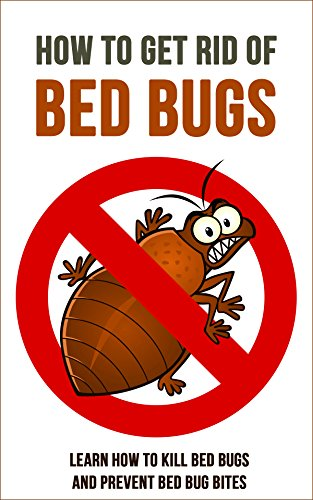 How To Get Rid Of Bed Bugs Learn How To Kill Bed Bugs And Prevent