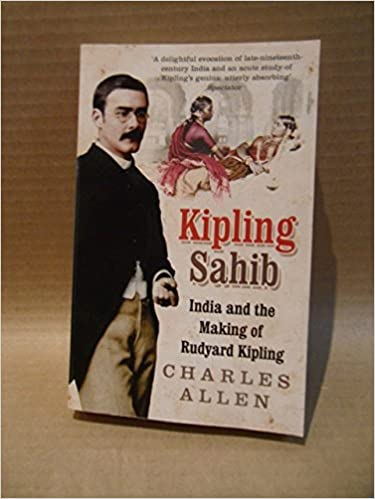 Ebook gratis download deutsch pdf Kipling Sahib: India and the Making of Rudyard Kipling MOBI B005TKR7WU