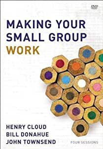 Making Your Small Group Work: A DVD Study (Four Sessions)