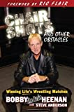 img - for Chair Shots and Other Obstacles: Winning Life's Wrestling Matches by Bobby Heenan (2004-03-01) book / textbook / text book