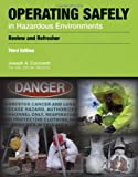 Operating Safely in Hazardous Environments, Joseph A. Cocciardi, 1449609678