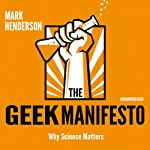 The Geek Manifesto: Why Science Matters | Mark Henderson