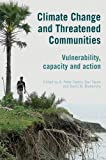 img - for Climate Change and Threatened Communities: Vulnerability, Capacity, and Action book / textbook / text book