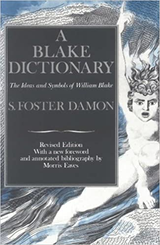 A Blake Dictionary The Ideas And Symbols Of William Blake S