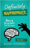 """Definitely Inappropriate: Brain Pickings from a Bad Example (The """"Inappropriate"""" Series Book 2)"""