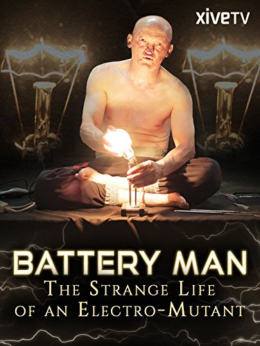 Battery Man: The Strange Life of an Electro-Mutant ()