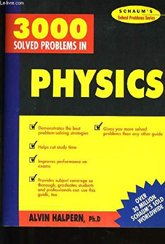Three Thousand Solved Problems in Physics (Schaum's Solved Problems Series)
