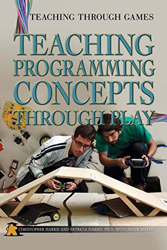 Read Online Teaching Programming Concepts Through Play (Teaching Through Games) pdf epub