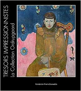 Livre en pdf gratuit Trésors Impressionnistes: La Collection Ordrupgard, Degas, Cézanne, Monet, Renoir, Gauguin, Matisse
