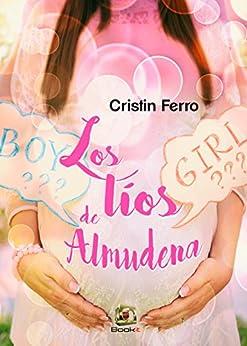 Los líos de Almudena (Spanish Edition) by [Ferro, Cristin]