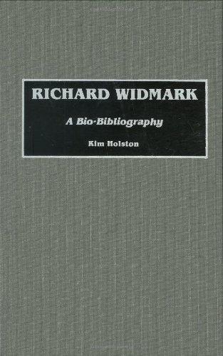 Richard Widmark: A Bio-Bibliography (Bio-Bibliographies in the Performing Arts) by Kim R. Holston (1990-01-08)