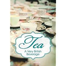 Tea: A Very British Beverage