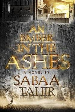 Sabaa Tahir: An Ember in the Ashes (Hardcover); 2015 Edition