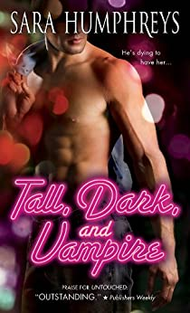 Tall, Dark, and Vampire (Dead in the City Book 1) by [Humphreys, Sara]