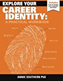 Explore Your Career Identity: A Practical Workbook by Southern Dr Annie (2014-01-11) Paperback