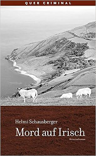 Schausberger, Helmi - Mord auf Irisch