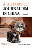 Vol. 1 A History of Journalism in China, Fang, Hanqi, 9814332259