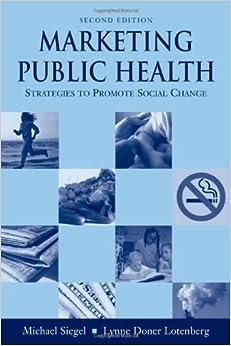 Book Marketing Public Health: Strategies To Promote Social Change by Siegel, Michael, Doner Lotenberg, Lynne (2007)