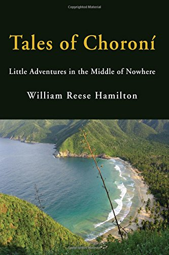 Read Online Tales of Choroní: Little Adventures in the Middle of Nowhere ebook