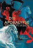 Die Apokalypse: (Limitierte Luxusausgabe)