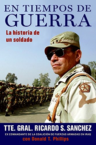 En tiempos de guerra: La historia de un soldado: Amazon.es: Sanchez, Ricardo S., Phillips, Donald T.: Libros en idiomas extranjeros
