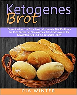 Ketogenes Brot Das Ultimative Low Carb Paleo Glutenfreie Diat