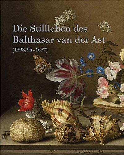 Download DIE STILLLEBEN DES BALTHASAR VAN DER AST (1593/94 - 1657) ebook