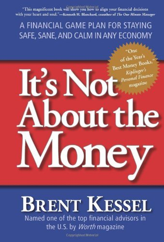 It's Not About the Money: A Financial Game Plan for Staying Safe, Sane, and Calm in Any Economy cover