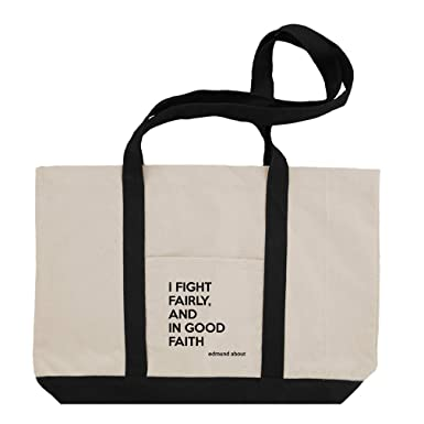 d92ee89b21a I Fight Fairly, And In Good Faith (Edmund About) Cotton Canvas Boat Tote