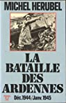 La bataille des Ardennes, décembre 1944-janvier 1945 par Hérubel