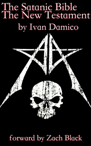 The Satanic Bible The New Testament Book One Kindle Edition By