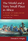 The World and a Very Small Place in Africa: A History of Globalization in Niumi, the Gambia (Sources and Studies in World History)