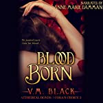 Blood Born: Cora's Choice, Volume 2 | V. M. Black