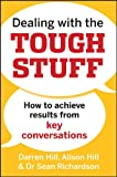 img - for Dealing with the Tough Stuff: How to Achieve Results from Key Conversations book / textbook / text book