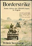 Front cover for the book Borderstrike!: South Africa into Angola by Willem Steenkamp