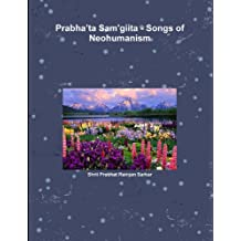 Prabhata Samgiita - Songs of Neohumanism