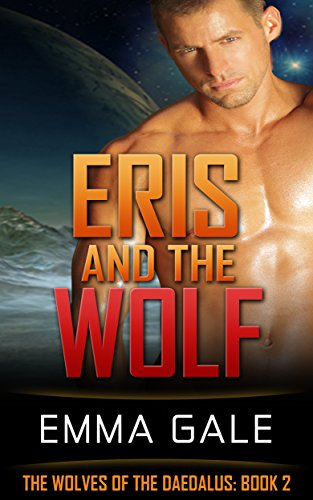 Eris and the Wolf (The Wolves of the Daedalus Book 2)