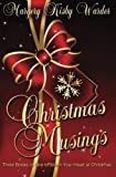 Christmas Musings, Margery Kisby Warder, 0615922732