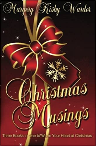 christmas musings collection of inspirational stories and poems margery kisby warder brandy walker 9780615922737 amazoncom books