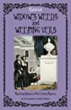 Widow's Weeds and Weeping Veils Revised Mourning Rituals in 19th Century America