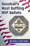 Baseball's Most Baffling MVP Ballots