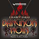 Bangkok Noir: A BDSM Thriller   Lisabet Sarai
