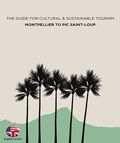 (The Guide for Cultural & Sustainable Tourism, Montpellier to Pic Saint-Loup)