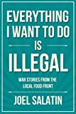 #5: Everything I Want to Do Is Illegal: War Stories from the Local Food Front