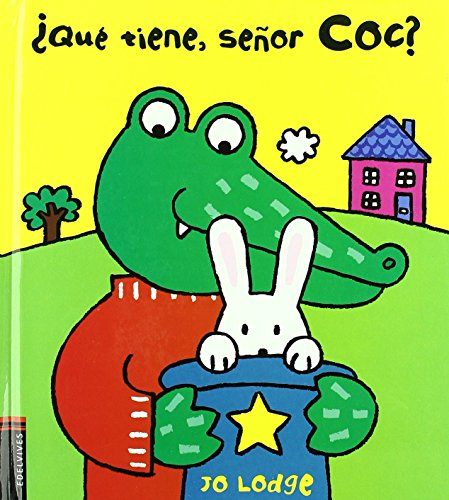 Que tiene el senor Coc?/ What Have You Got, Mr Croc? (Senor Coc/ Mr Coc) (Spanish (Coc Series)