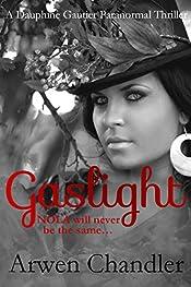 Gaslight: A Dauphine Gautier Paranormal Thriller