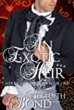 An Exotic Heir: A Sweet, Clean Regency Romance (Merry Men Quartet Book 1)